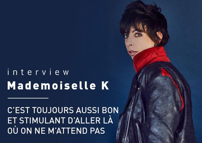 Mademoiselle K - Interview