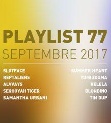 Playlist #77 : Sløtface, Reptaliens, Kelela, Tim Dup, etc