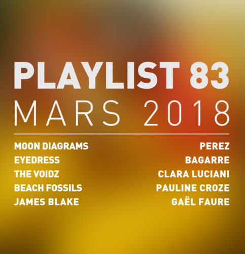 Playlist #83 : Moon Diagrams, The Voidz, Clara Luciana, Gaël Faure, etc.