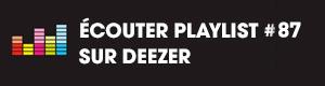 Ecoutez la playlist 87 sur Deezer