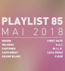 Playlist #85 : Mourn, Melenas, Grand Blanc, P.r2b, etc