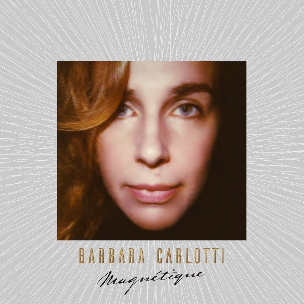Barbara Carlotti - Magnetique