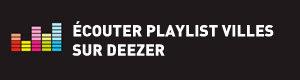 Ecouter la playlist Villes sur Deezer
