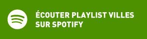 Ecouter la playlist Villes sur Spotify