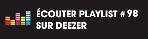 Ecoutez la playlist 98 sur Deezer
