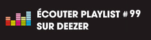 Ecoutez la playlist 99 sur Deezer