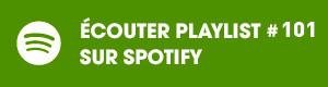 Ecoutez la playlist 101 sur Spotify