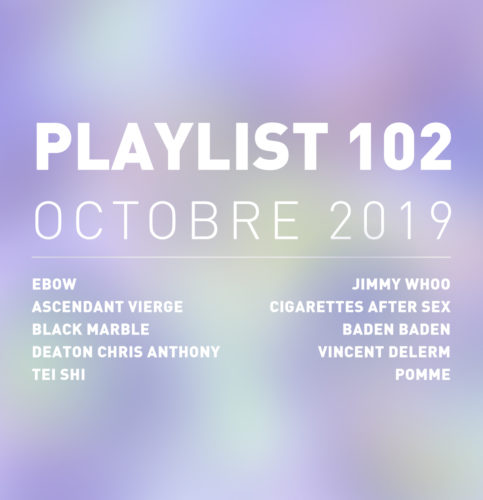 Playlist #102 : Ebow, Jimmy Whoo, Baden Baden, etc.