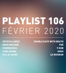 Playlist 106 : CRYSTALLMESS, Elli & Jacno, Foé, P.R2B, etc