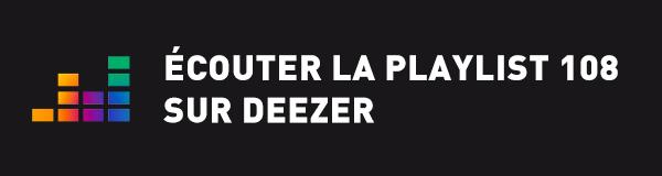 Ecoutez la playlist 108 sur Deezer