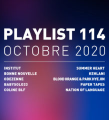 Playlist 114 : Institut, BabySolo33, Coline Blf, Paper Tapes, etc.