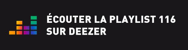 Ecoutez la playlist 116 sur Deezer
