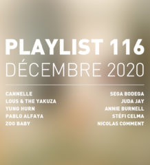 Playlist 116 : Cannelle, Yung Hurn, Pablo Alfaya, Zoo Baby, etc.