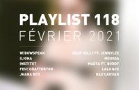 Playlist 118 : Institut, Jhana Boy, Lala &ce, rad cartier, etc.