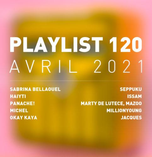 Playlist 120 : Sabrina Bellaouel, Michel, Seppuku, Jacques, etc.