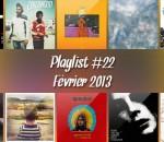Playlist #22 : Justin Timberlake, Inc., Babx, Toro Y Moi, etc.