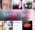 Playlist #26 : Is Tropical, Only Real, Kim Ki o, The Kissaway Trail, Money, etc.