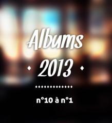 Top Albums 2013 - n°10 à n°1