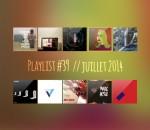 Playlist #39 : Junior, Lust For Youth, Jamie XX, Tops, etc.