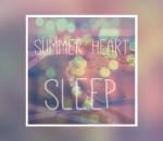 [TRACK] Summer Heart - Sleep