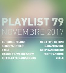 Playlist #79 : Sequoyah Tiger, Yaeji, Darius, Charlotte Gainsbourg, etc