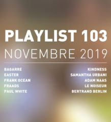 Playlist #103 : Easter, Frank Ocean, Kindness, Samantha Urbani, etc