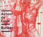 [EP] Autour de Lucie - Bunker